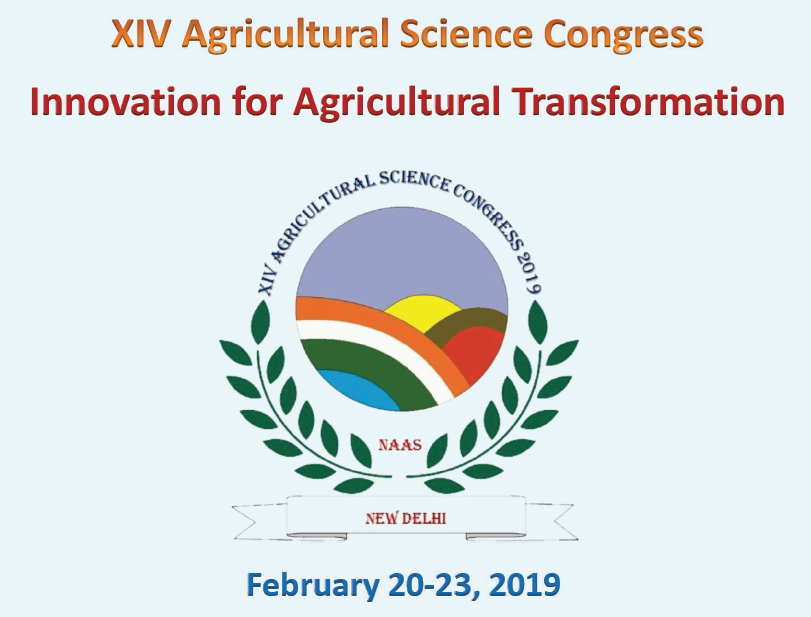"XIV Agricultural Science Congress at New Delhi , India, from February 20-23, 2019 on the theme ""Innovations for Agricultural Transformation""."
