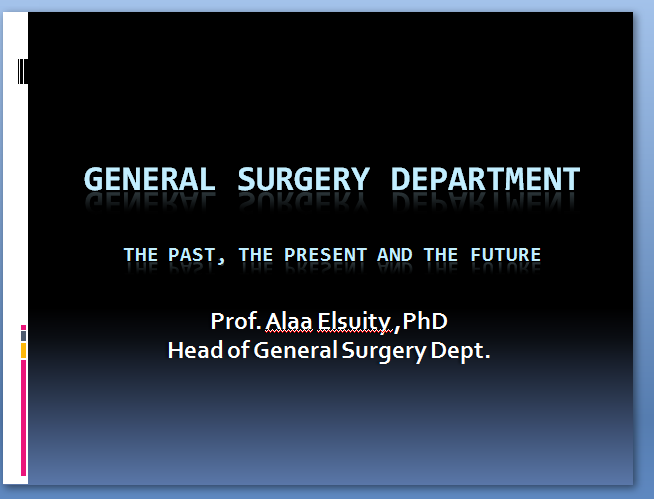 General Surgery Department, The Past, The Present And The Future