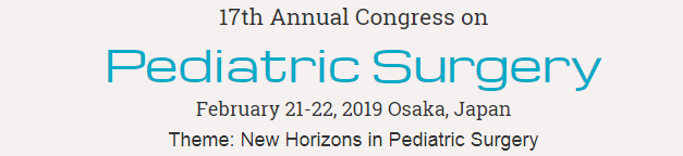 17th Annual Congress on  Pediatric Surgery  February 21-22, 2019 Osaka, Japan
