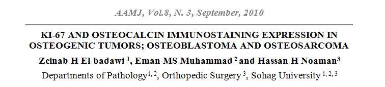 Ki-67 and Osteocalcin Immunostaining Expression in Osteogenic Tumors; Osteoblastoma and Osteosarcoma