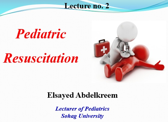 For 5th-year undergraduate medical students: View and download lecture 2 of pediatric emergencies course