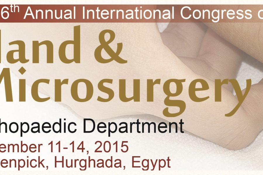 the 6th annual international conference of hand & microsurgery orthopaedic department sohag university